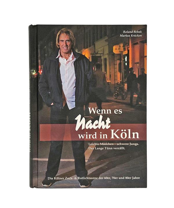 Wenn es Nacht wird in Köln Buch Der Lange Tünn verzällt Roland Bebak Buch langer Tünn
